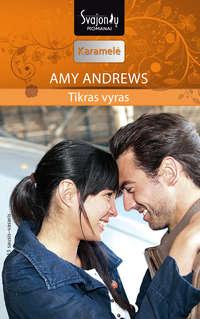 Купить книгу Tikras vyras, автора Amy  Andrews