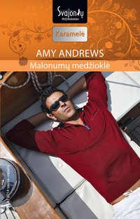 Купить книгу Malonumų medžioklė, автора Amy  Andrews