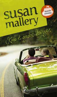 Купить книгу Kaip iš giedro dangaus, автора Susan  Mallery