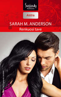 Купить книгу Renkuosi tave, автора Sarah Anderson