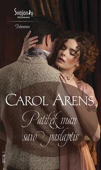 Купить книгу Patikėk man savo paslaptis, автора Carol Arens