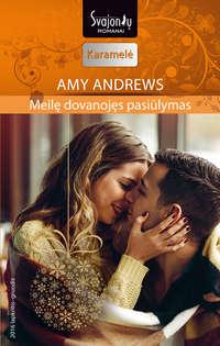 Купить книгу Meilę dovanojęs pasiūlymas, автора Amy  Andrews