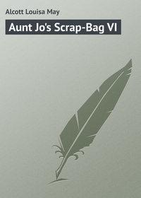 Купить книгу Aunt Jo's Scrap-Bag VI, автора