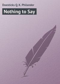 Купить книгу Nothing to Say, автора