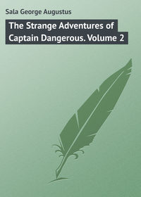 Купить книгу The Strange Adventures of Captain Dangerous. Volume 2, автора