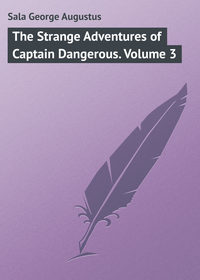 Купить книгу The Strange Adventures of Captain Dangerous. Volume 3, автора