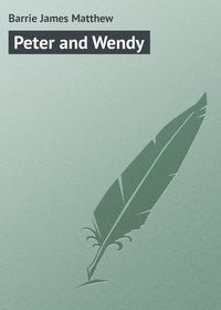 Купить книгу Peter and Wendy, автора