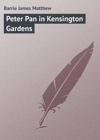 Купить книгу Peter Pan in Kensington Gardens, автора