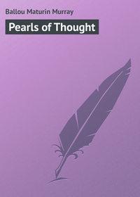 Купить книгу Pearls of Thought, автора