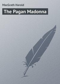 Купить книгу The Pagan Madonna, автора