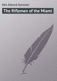 Купить книгу The Riflemen of the Miami, автора