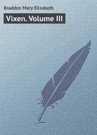 Купить книгу Vixen. Volume III, автора