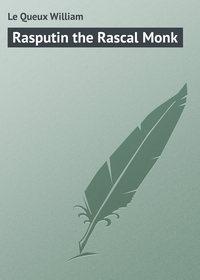 Купить книгу Rasputin the Rascal Monk, автора