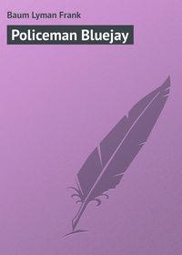 Купить книгу Policeman Bluejay, автора