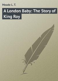 Купить книгу A London Baby: The Story of King Roy, автора