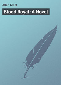 Blood Royal: A Novel