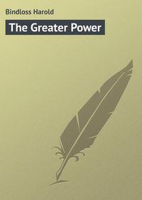 Купить книгу The Greater Power, автора