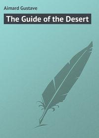 Купить книгу The Guide of the Desert, автора