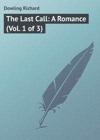 Купить книгу The Last Call: A Romance (Vol. 1 of 3), автора