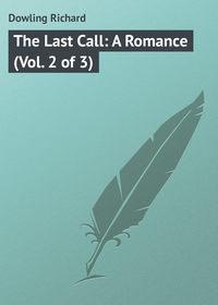 Купить книгу The Last Call: A Romance (Vol. 2 of 3), автора