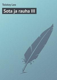 Купить книгу Sota ja rauha III, автора