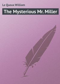 Купить книгу The Mysterious Mr. Miller, автора
