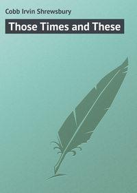 Купить книгу Those Times and These, автора