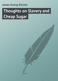 Купить книгу Thoughts on Slavery and Cheap Sugar, автора
