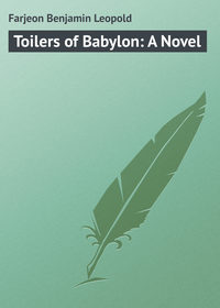 Купить книгу Toilers of Babylon: A Novel, автора
