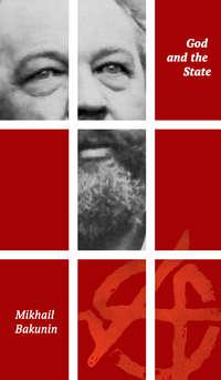 Купить книгу God and the State, автора Mikhail  Bakunin
