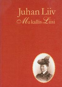 Купить книгу Mu kallis Liisi, автора