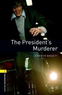 Книга The President's Murderer - Автор Jennifer Bassett