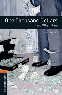 Книга One Thousand Dollars and Other Plays - Автор O. Henry