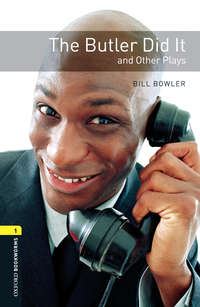 Книга The Butler Did It and Other Plays - Автор Bill Bowler