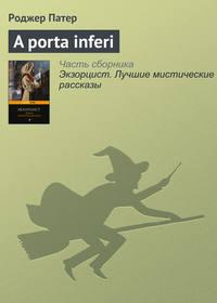 Книга A porta inferi - Автор Роджер Патер