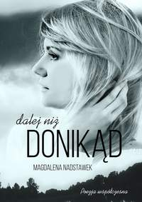 Книга Dalej niż donikąd - Автор Magdalena Nadstawek