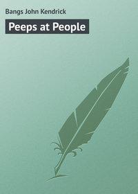 Купить книгу Peeps at People, автора