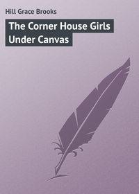 Книга The Corner House Girls Under Canvas