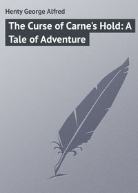 Книга The Curse of Carne's Hold: A Tale of Adventure