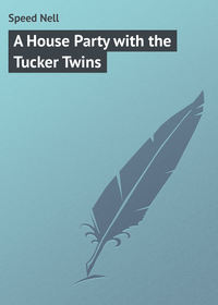 Книга A House Party with the Tucker Twins