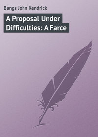 Книга A Proposal Under Difficulties: A Farce