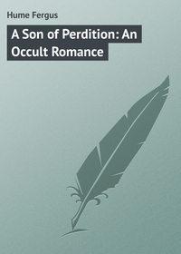Купить книгу A Son of Perdition: An Occult Romance, автора