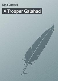 Книга A Trooper Galahad