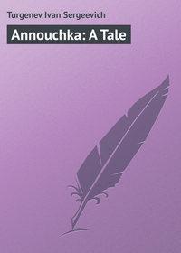 Купить книгу Annouchka: A Tale, автора