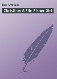 Книга Christine: A Fife Fisher Girl