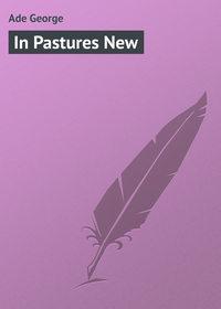 Купить книгу In Pastures New, автора