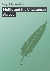 Купить книгу Mollie and the Unwiseman Abroad, автора