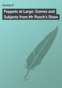 Книга Puppets at Large: Scenes and Subjects from Mr Punch's Show