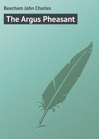 Купить книгу The Argus Pheasant, автора