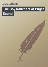 Книга The Boy Ranchers of Puget Sound